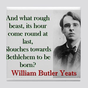 And What Rough Beast - Yeats Tile Coaster