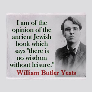 I Am Of The Opinion - Yeats Throw Blanket