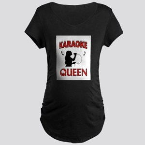 KARAOKE QUEEN Maternity T-Shirt