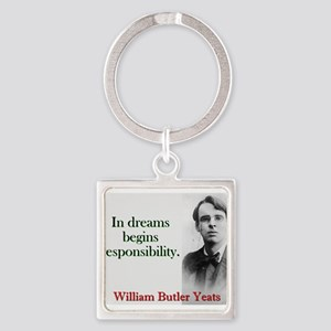 In Dreams Begin Responsibility - Yeats Keychains