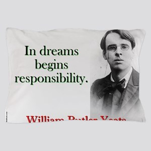 In Dreams Begin Responsibility - Yeats Pillow Case