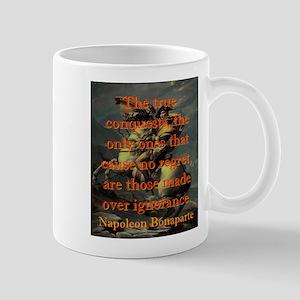 The True Conquests - Napoleon 11 oz Ceramic Mug