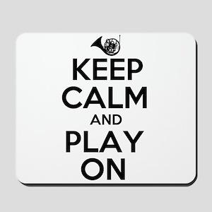Keep Calm and Play On Horn Mousepad