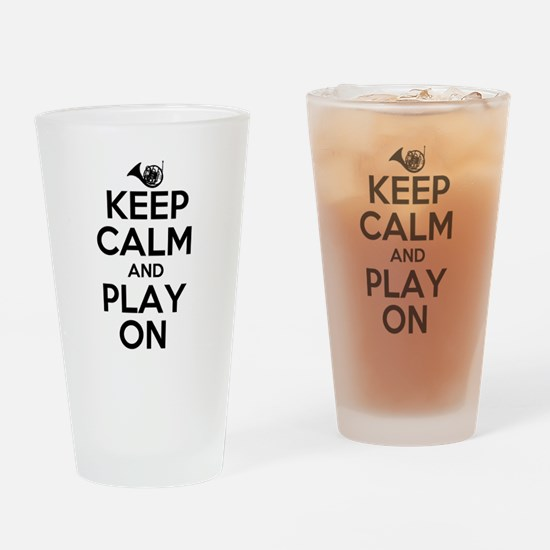 Keep Calm and Play On Horn Drinking Glass