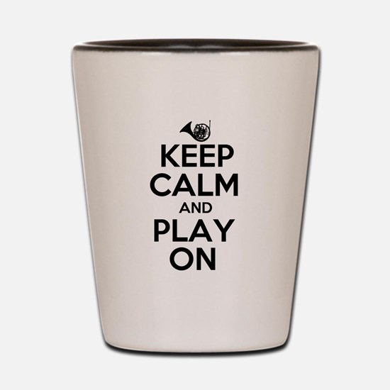 Keep Calm and Play On Horn Shot Glass