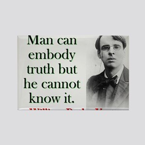Man Can Embody Truth - Yeats Magnets