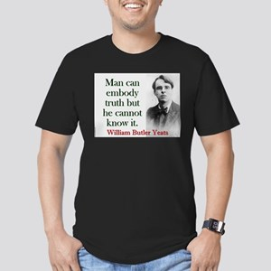 Man Can Embody Truth - Yeats T-Shirt