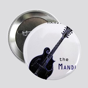 """You can't handle the mandle 2.25"""" Button"""