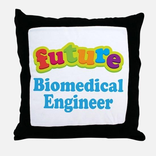 Future Biomedical Engineer Throw Pillow