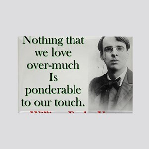 Nothing That We Love - Yeats Magnets