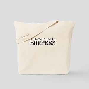I love hate BURPEES Tote Bag