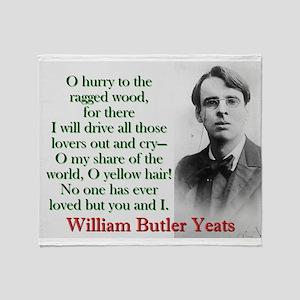O Hurry To The Ragged Wood - Yeats Throw Blanket