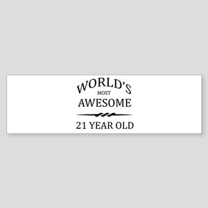 World's Most Awesome 21 Year Old Sticker (Bumper)