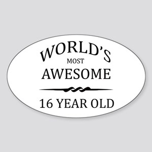 World's Most Awesome 16 Year Old Sticker (Oval)
