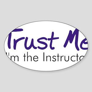 Trust Me... Oval Sticker