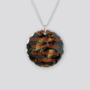 Never Interrupt Your Enemy - Napoleon Necklace Cir