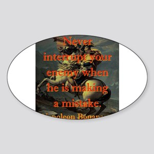Never Interrupt Your Enemy - Napoleon Sticker (Ova