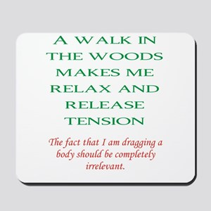 Walk in the woods Mousepad