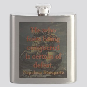 He Who Fears Being Conquered - Napoleon Flask