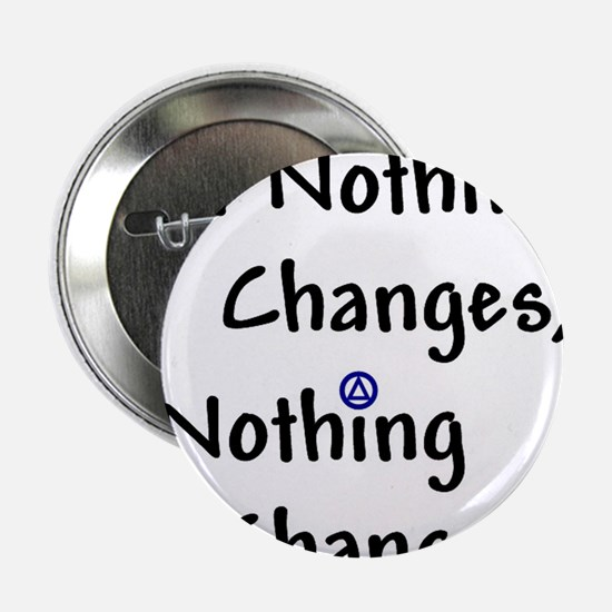 If Nothing Changes Nothing Changes - Recovery 2.25