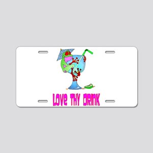 Love Thy Drink Aluminum License Plate