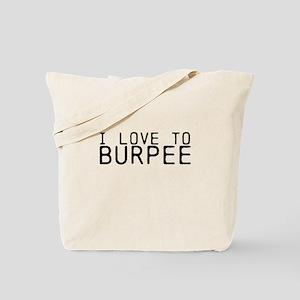 I love to Burpee Tote Bag