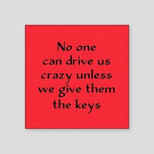 """Drive Us Crazy Square Sticker 3"""" x 3"""""""