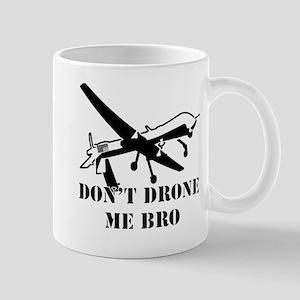 Dont Drone Me Bro Mug