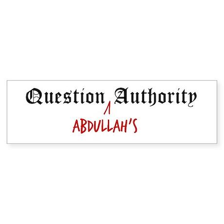 Question Abdullah Authority Bumper Sticker