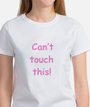 Can't Touch This! - Pink Women's T-Shirt