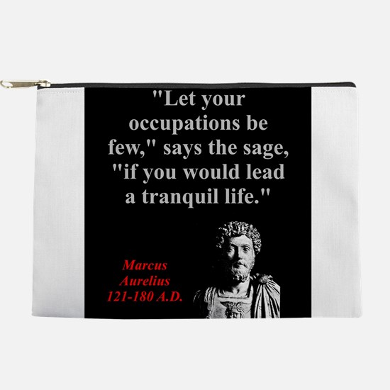 Let Your Occupations Be Few - Marcus Aurelius Make