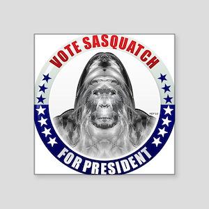 Sasquatch For President Sticker