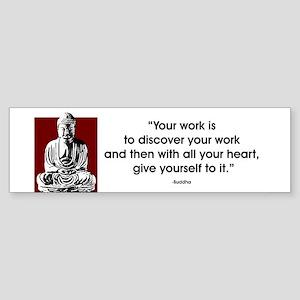 Your work... Bumper Sticker