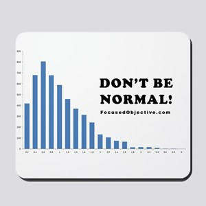 Don't be normal Mousepad