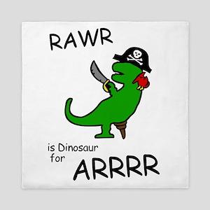 RAWR is Dinosaur for ARRR (Pirate Dinosaur) Queen