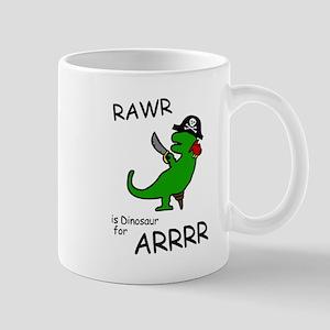 RAWR is Dinosaur for ARRR (Pirate Dinosaur) Mug