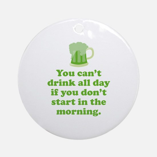 Drink All Day Ornament (Round)