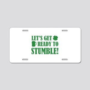 Let's get ready to stumble! Aluminum License Plate