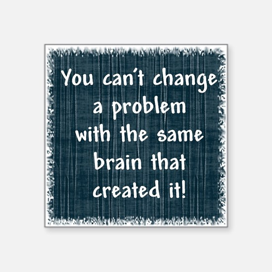 You can't change a problem Sticker