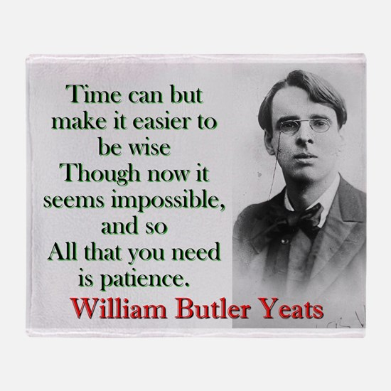Time Can Make It Easier - Yeats Throw Blanket