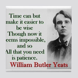 Time Can Make It Easier - Yeats Tile Coaster
