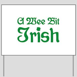 A Wee Bit Irish Yard Sign
