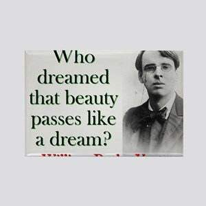 Who Dreamed That Beauty Passes - Yeats Magnets