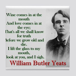 Wine Comes In At The Mouth - Yeats Tile Coaster