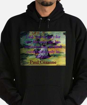 I Ask You To Pray For Me - Paul Cezanne Sweatshirt