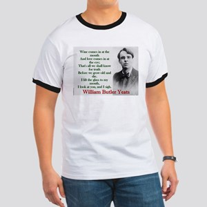 Wine Comes In At The Mouth - Yeats Ringer T