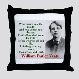 Wine Comes In At The Mouth - Yeats Throw Pillow