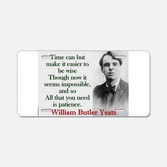 Time Can Make It Easier - Yeats Aluminum License P
