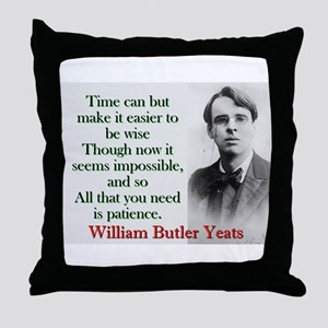 Time Can Make It Easier - Yeats Throw Pillow