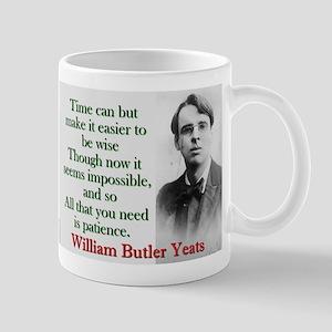 Time Can Make It Easier - Yeats 11 oz Ceramic Mug